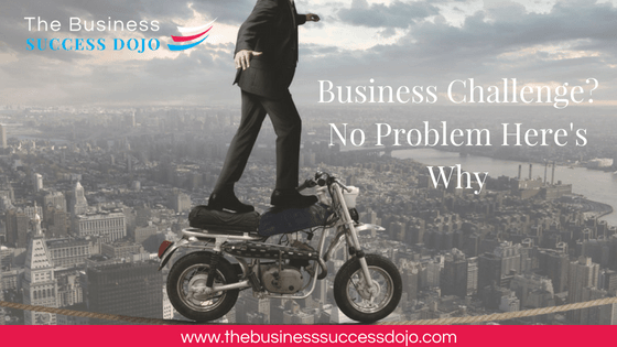 Business Challenge? No Problem Here's Why