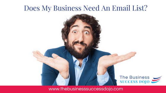 Does My Business Need An Email List?