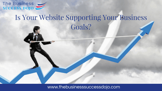 Is Your Website Supporting Your Business Goals?