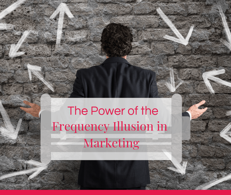 The Power of the Frequency Illusion in Marketing