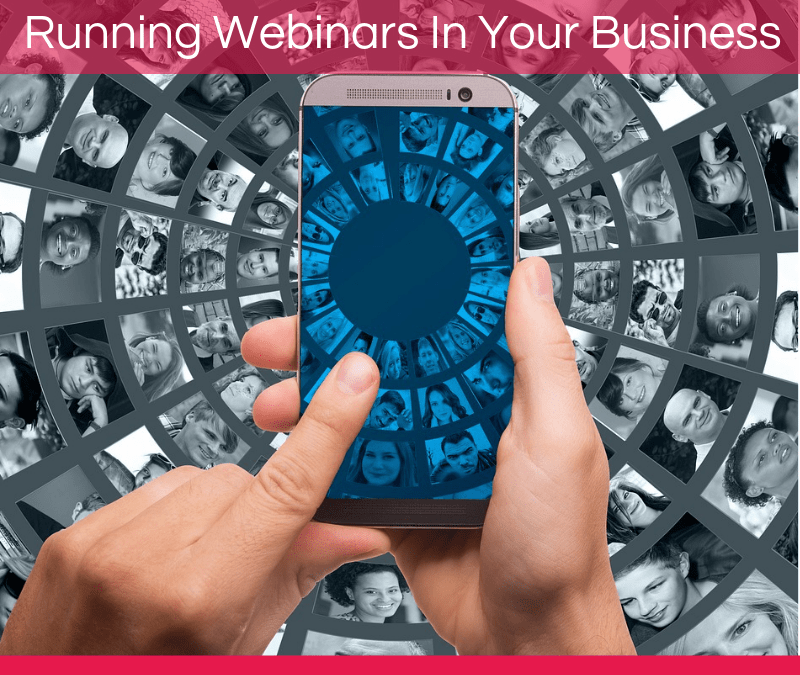 7 Reasons Why You Should Be Running Webinars In Your Business