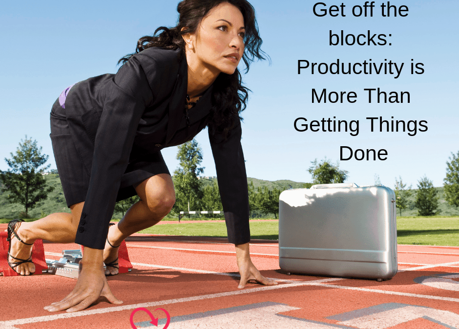 Productivity is More Than Getting Things Done