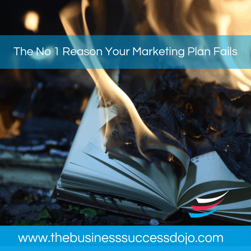 The No 1 Reason Your Marketing Plan Fails…