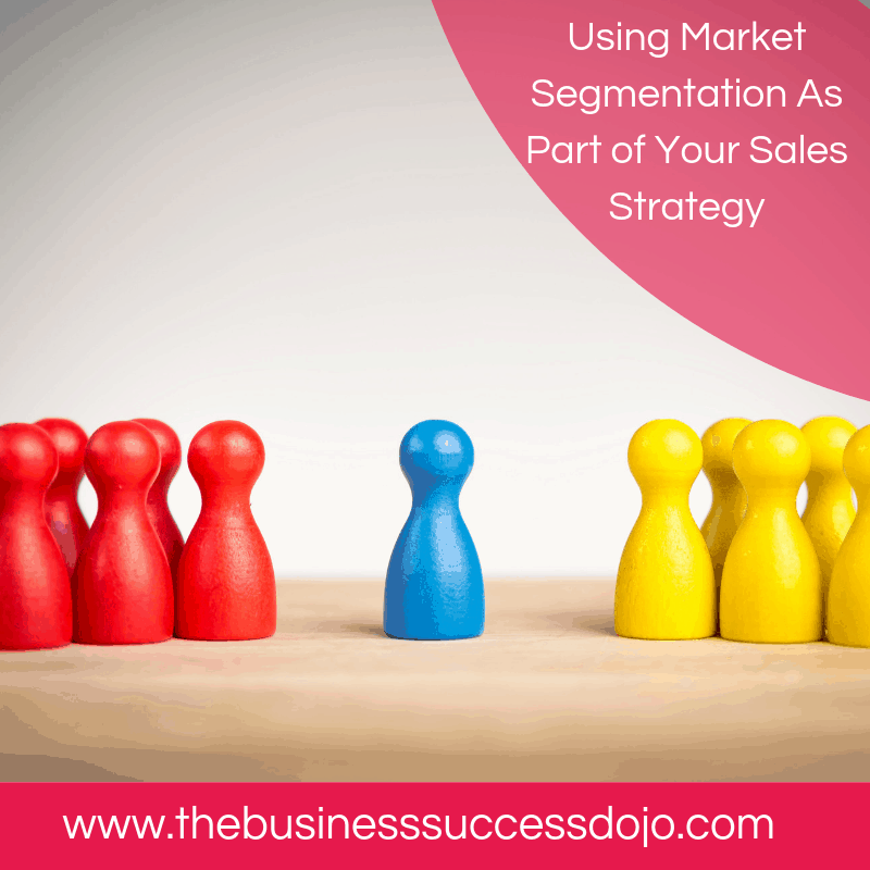 Using Market Segmentation As Part of Your Sales Strategy