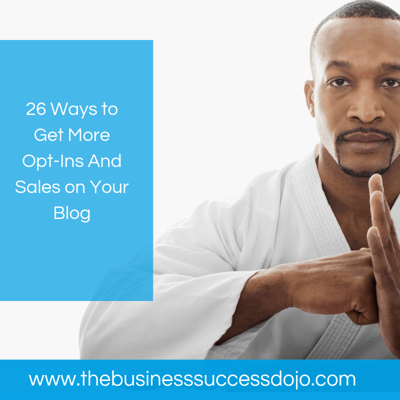 26 Ways to Get More Opt-Ins And Sales on Your Blog